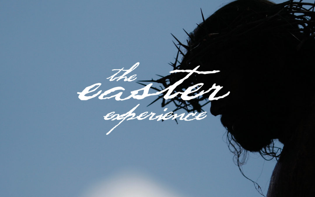 """""""The Easter Experience"""""""